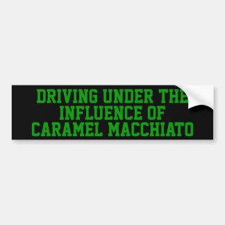 Driving Under The Influence of Caramel Macchiato Bumper Sticker