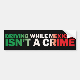 Driving While Mexican Car Bumper Sticker