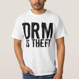 DRM Is Theft Shirt