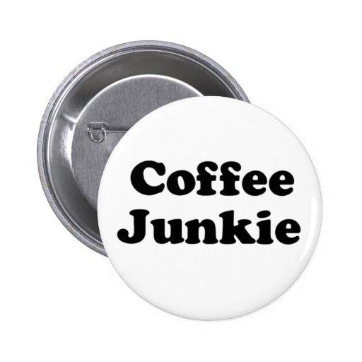 Drogadicto del café pin
