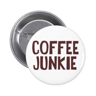 Drogadicto del café pin redondo 5 cm
