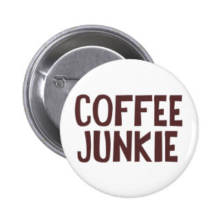 Drogadicto del café pin redondo de 2 pulgadas