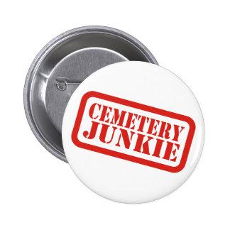 Drogadicto del cementerio pin redondo de 2 pulgadas