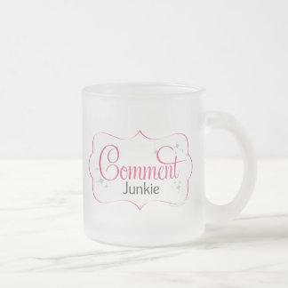 Drogadicto del comentario taza cristal mate