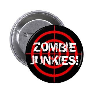 ¡Drogadictos del zombi! Botón de los retículos Pin Redondo De 2 Pulgadas
