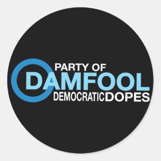 Drogas de Damfool Demócrata Pegatina Redonda