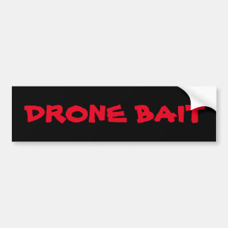 Drone Bait Car Bumper Sticker