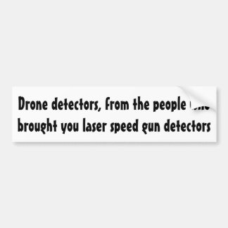 Drone detectors, from the people ... bumper sticker