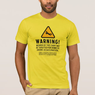 Drone Strike Warning Shirts