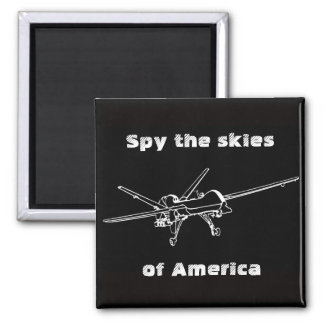 Drone Zone Spy The Skies Magnet
