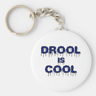Drool is Cool Keychains