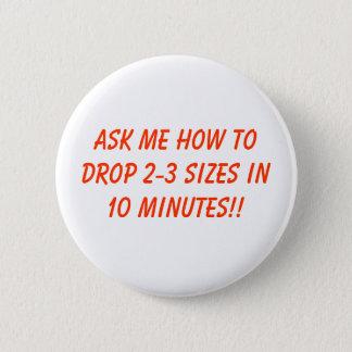 drop 2-3 sizes pinback button