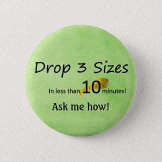 Drop 3 sizes -Ardyss Button