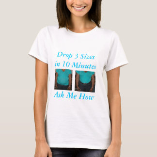 Drop 3 Sizes in 10 Minutes T-Shirt