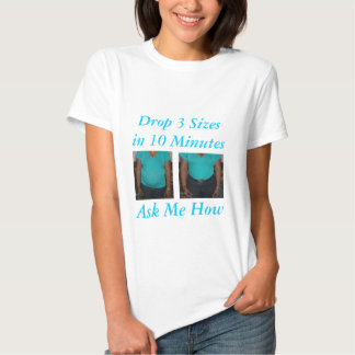 Drop 3 Sizes in 10 Minutes Tee Shirts