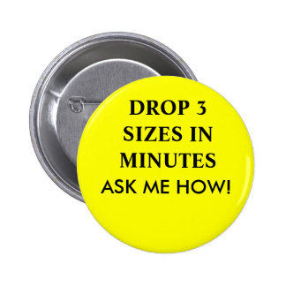 DROP 3 SIZES IN MINUTES, ASK ME HOW! BUTTON