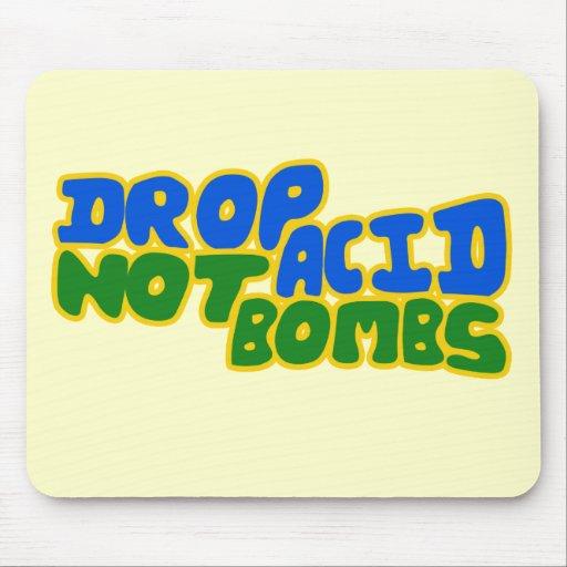 Drop Acid not Bombs Mouse Pads