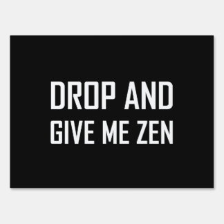 Drop And Give Me Zen Lawn Sign