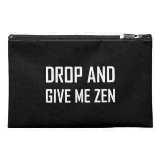 Drop And Give Me Zen Travel Accessory Bag