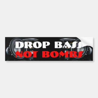 Drop Bass Not Bombs Bumper Sticker Car Bumper Sticker