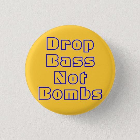 Drop Bass Not Bombs Button