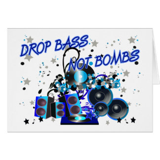 Drop Bass Not Bombs Card