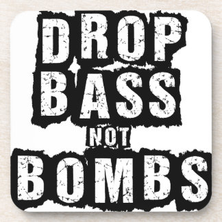 Drop Bass Not Bombs Beverage Coasters