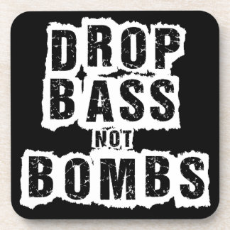 Drop Bass Not Bombs Drink Coaster
