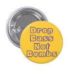 Drop Bass Not Bombs Pinback Buttons