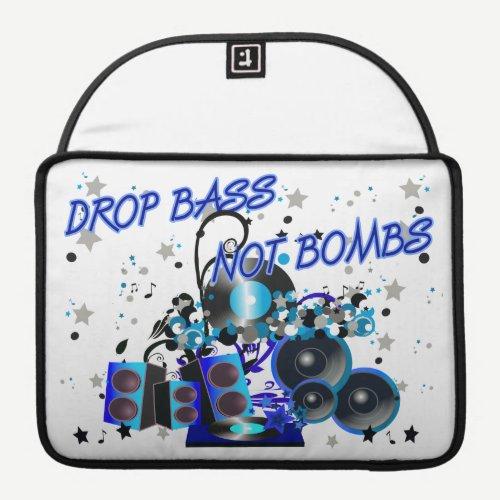 Drop Bass Not Bombs Sleeve For MacBook Pro