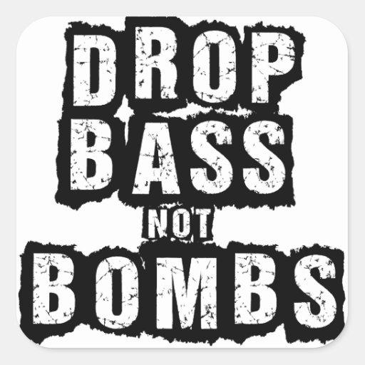 Drop Bass Not Bombs Square Sticker