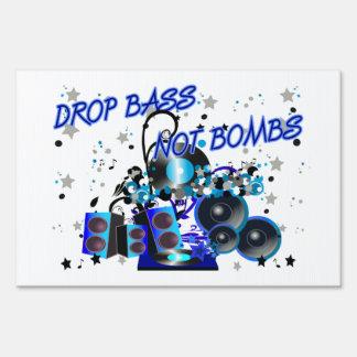Drop Bass Not Bombs Yard Sign