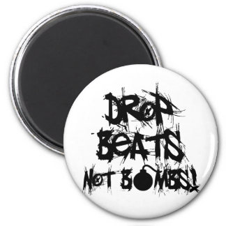 Drop Beats Not Bombs 2 Inch Round Magnet