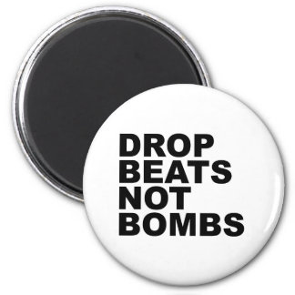 Drop Beats Not Bombs 4 2 Inch Round Magnet