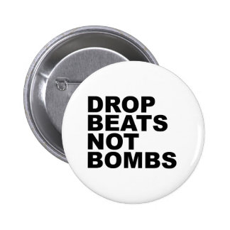 Drop Beats Not Bombs 4 2 Inch Round Button