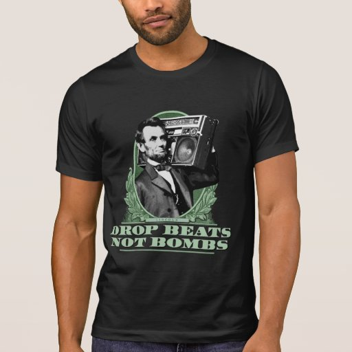 Drop beats not bombs abe lincoln quote t shirts zazzle for T shirt printing lincoln