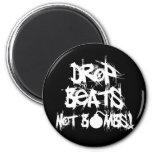 Drop Beats Not Bombs Fridge Magnets