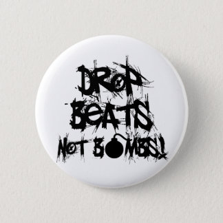 Drop Beats Not Bombs Pinback Button
