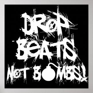 Drop Beats Not Bombs Print