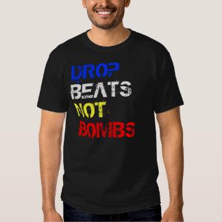 DROP, BEATS, NOT, BOMBS SHIRT