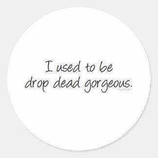 Drop Dead Gorgeous Classic Round Sticker