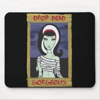 Drop Dead Gorgeous Mousepad