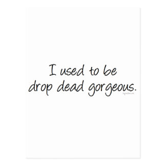 Drop Dead Gorgeous Postcard