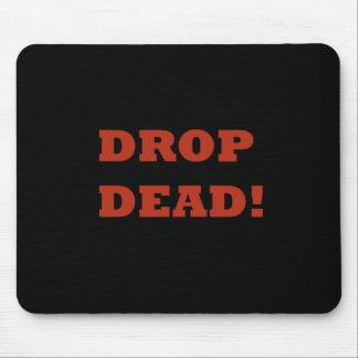 Drop Dead Mouse Pad