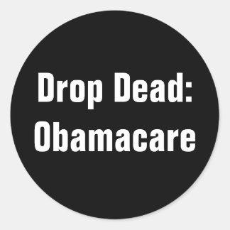 Drop Dead: Obamacare Classic Round Sticker