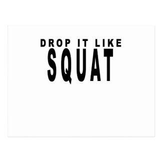 Drop it like a squat T-Shirts.png Postcard