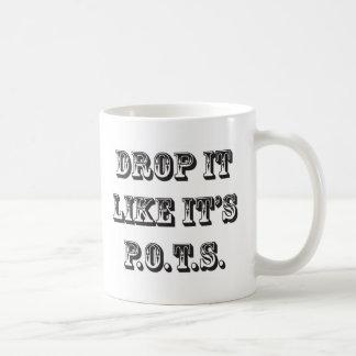 drop it like its pots coffee mug