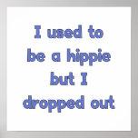 Drop Out Hippie Print