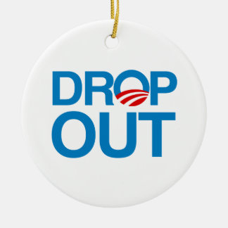 DROP OUT OBAMA CHRISTMAS TREE ORNAMENTS