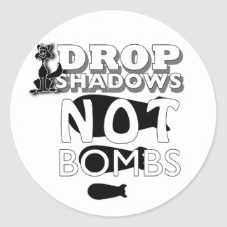 drop shadows not bombs classic round sticker